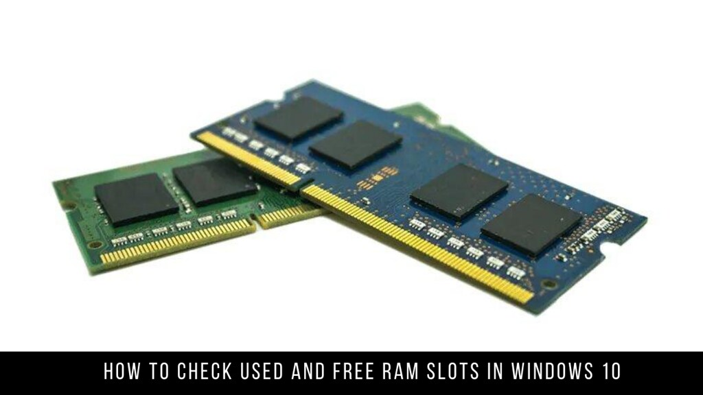How to Check Used and Free RAM Slots in Windows 10
