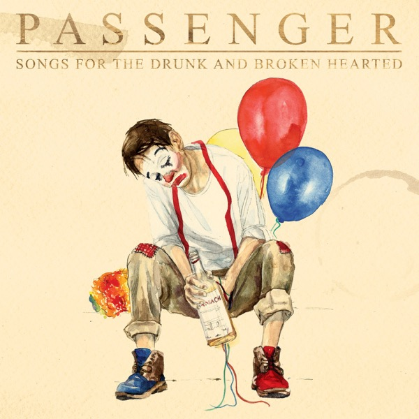 Passenger - Songs For The Drunk And Broken Hearted