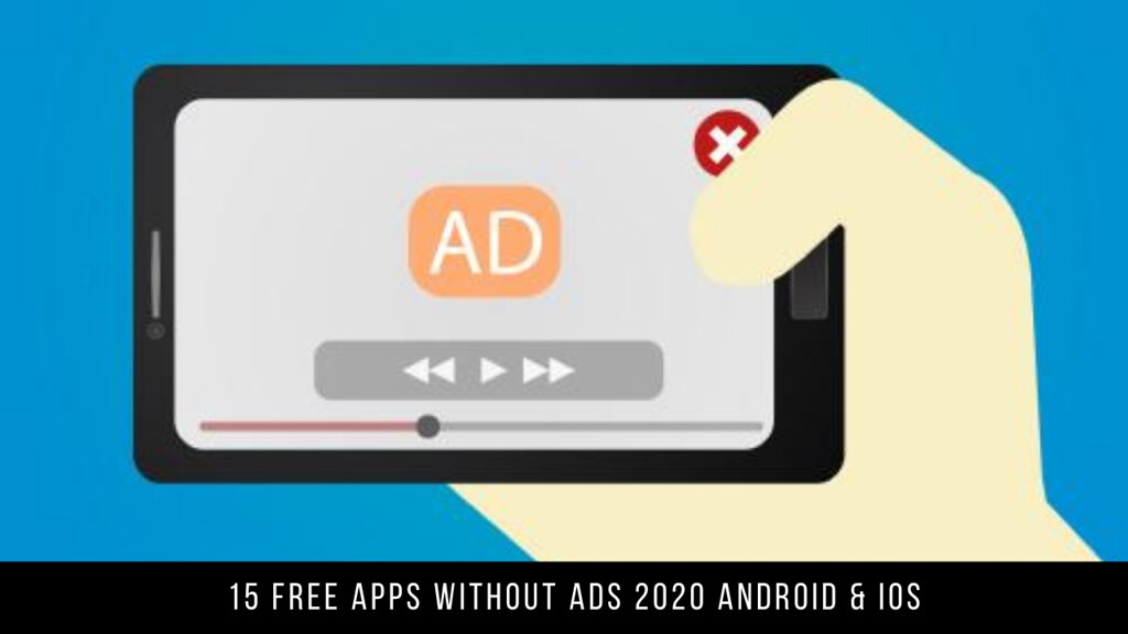 15 Free Apps Without Ads 2020 Android & iOS