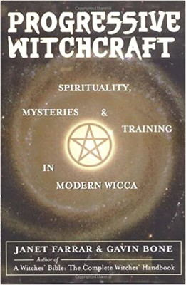 Progressive Witchcraft: Spirituality, Mysteries & Training in Modern Wicca – Janet Farrar and Gavin Bone