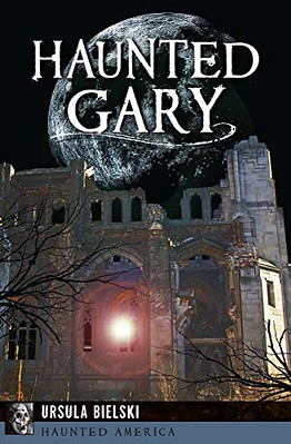 Haunted Gary - Ursula Bielski