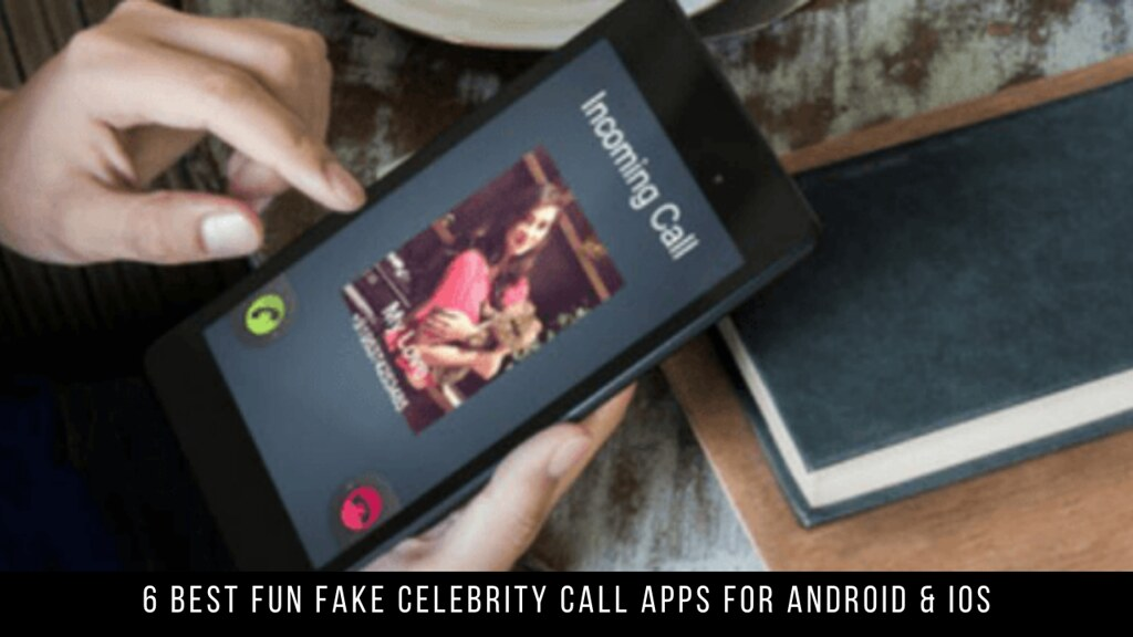 6 Best Fun Fake Celebrity Call Apps For Android & iOS