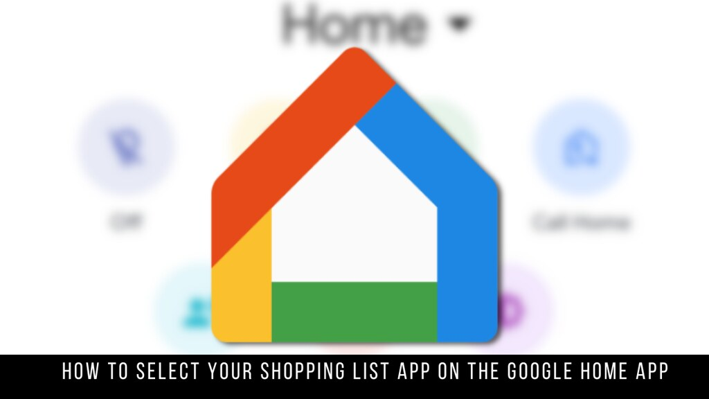 How to Select Your Shopping List App on the Google Home App