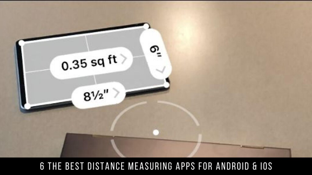 6 The Best Distance Measuring Apps For Android & iOS