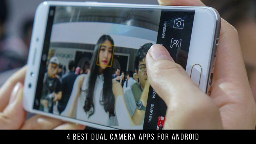 4 Best Dual Camera Apps for Android