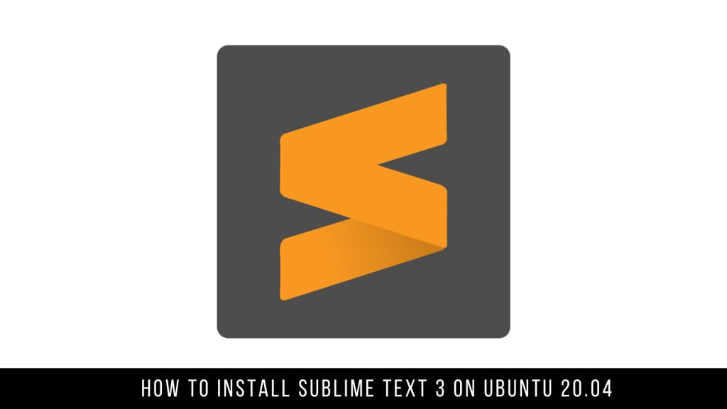 How to Install Sublime Text 3 on Ubuntu 20.04