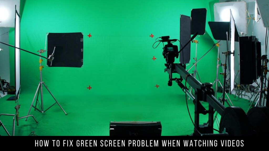 How To Fix Green Screen Problem When Watching Videos