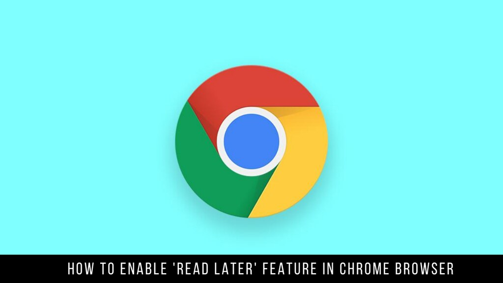 How to Enable 'Read Later' Feature in Chrome Browser