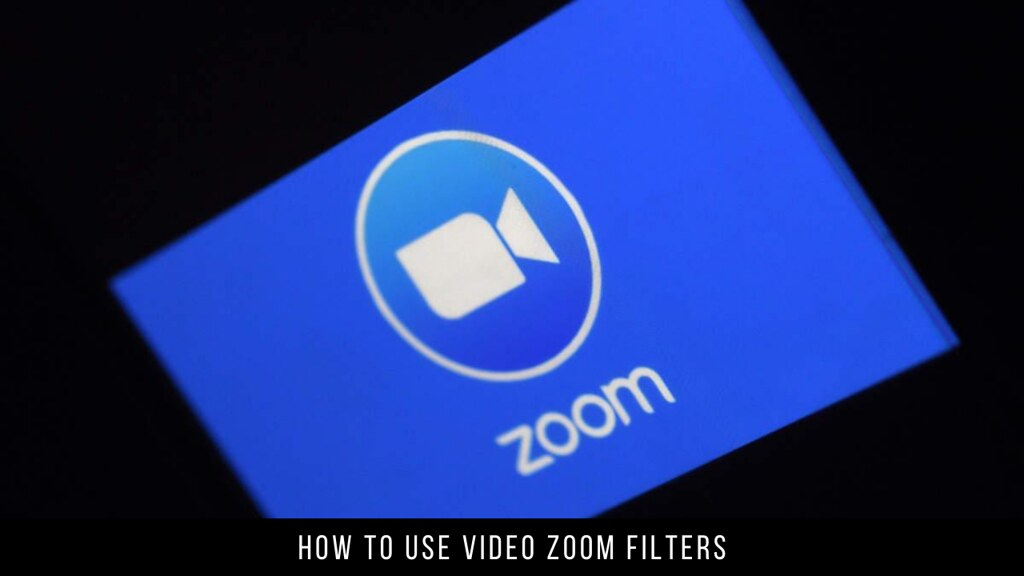 How to Use Video Zoom Filters