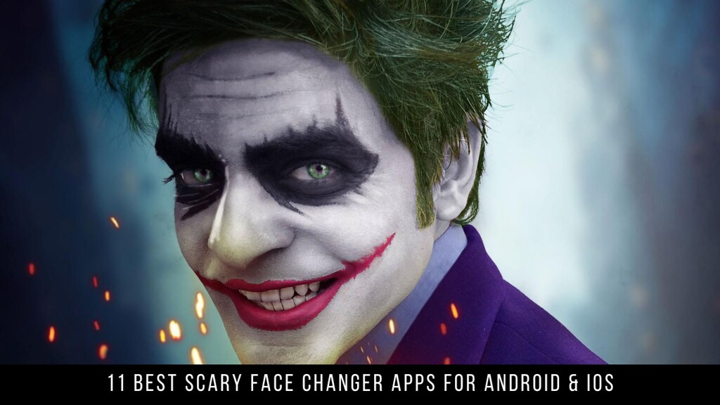 11 Best Scary Face Changer Apps For Android & iOS