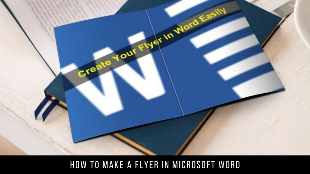 How to Make a Flyer in Microsoft Word