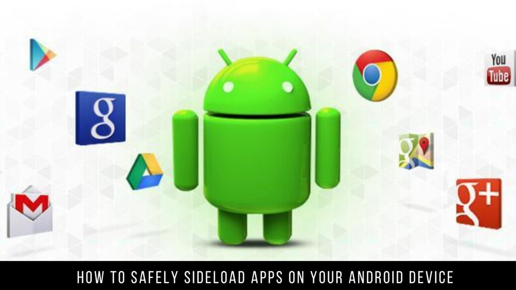 How to safely sideload apps on your Android device