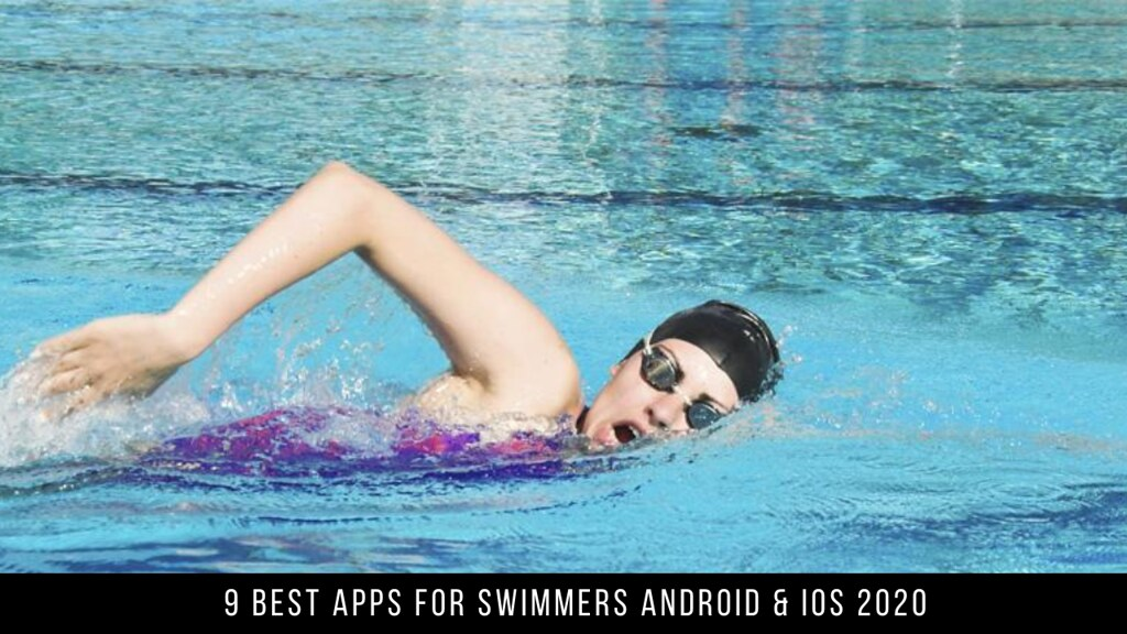 9 Best Apps For Swimmers Android & iOS 2020