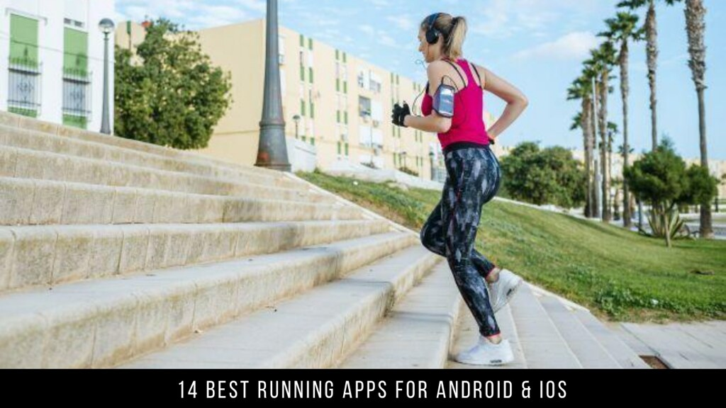 14 Best Running Apps For Android & iOS