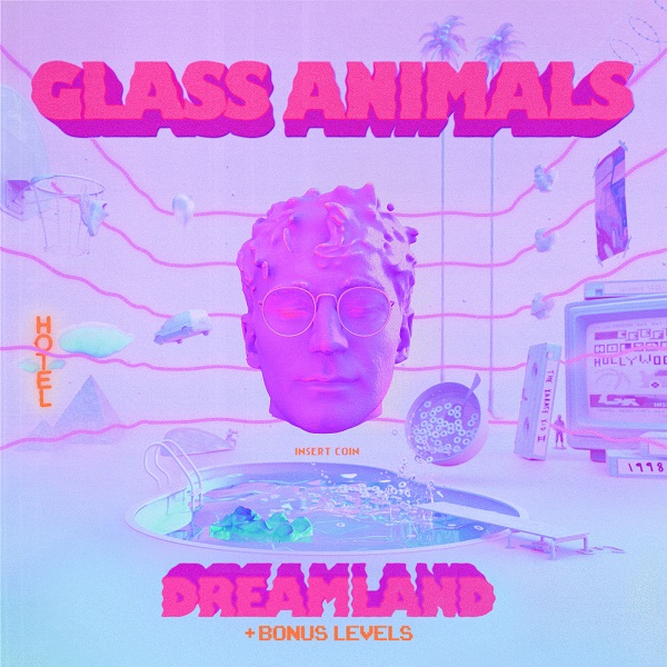 Glass Animals - Dreamland (+ Bonus Levels)