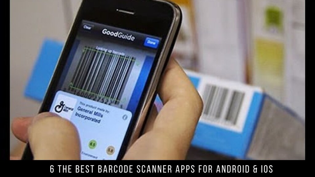 6 The Best Barcode Scanner Apps For Android & iOS