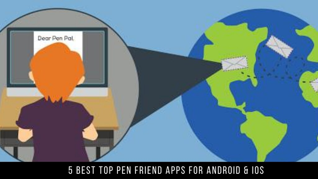5 Best Top Pen Friend Apps For Android & iOS