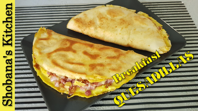 QUESADILLAS / Egg Stuffed Tortilla /Perfect Breakfast or Dinner Ready in 2 Minutes /Shobanas Kitchen
