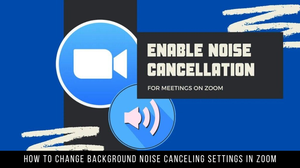 How to Change Background Noise Canceling Settings in Zoom