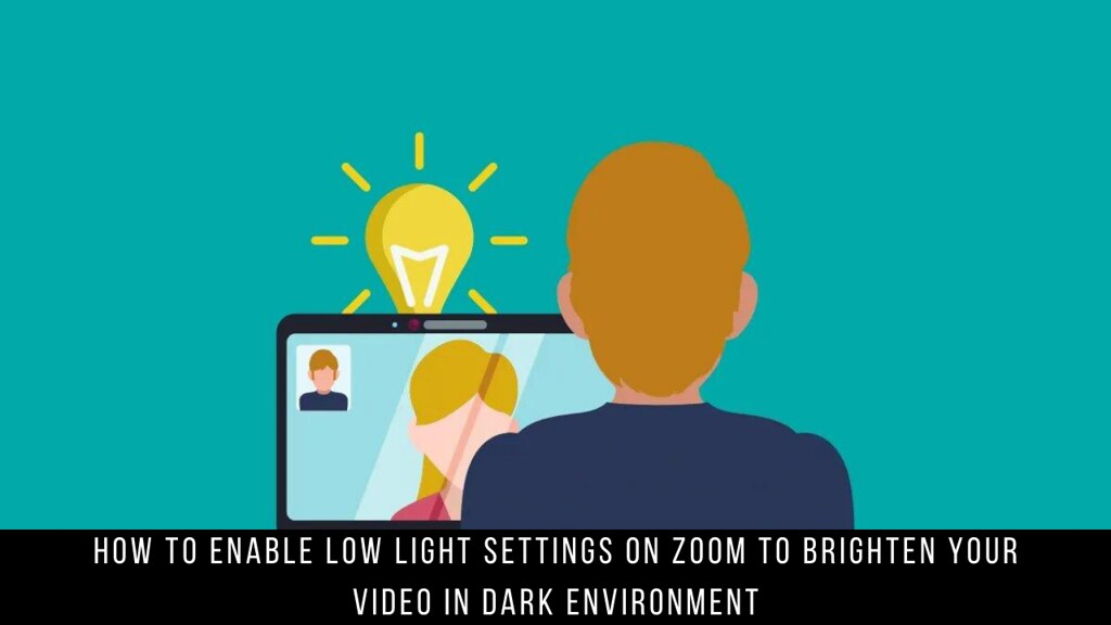How to Enable Low Light Settings on Zoom to Brighten Your Video in Dark Environment