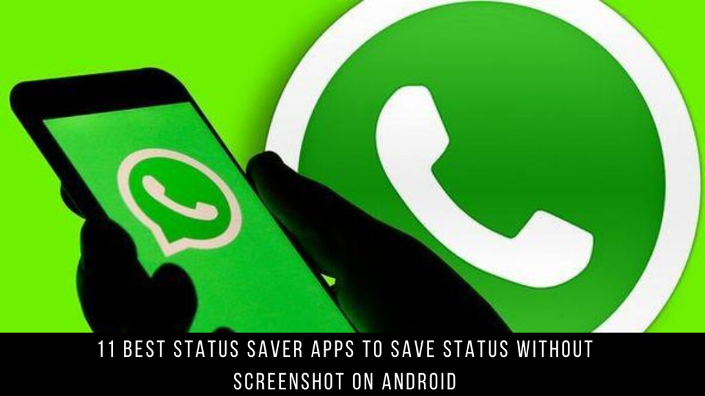 11 Best Status Saver Apps To Save Status Without Screenshot On Android
