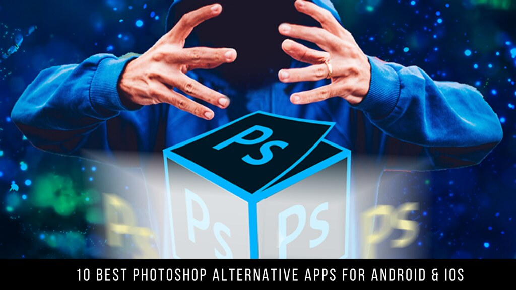 10 Best Photoshop Alternative Apps For Android & iOS