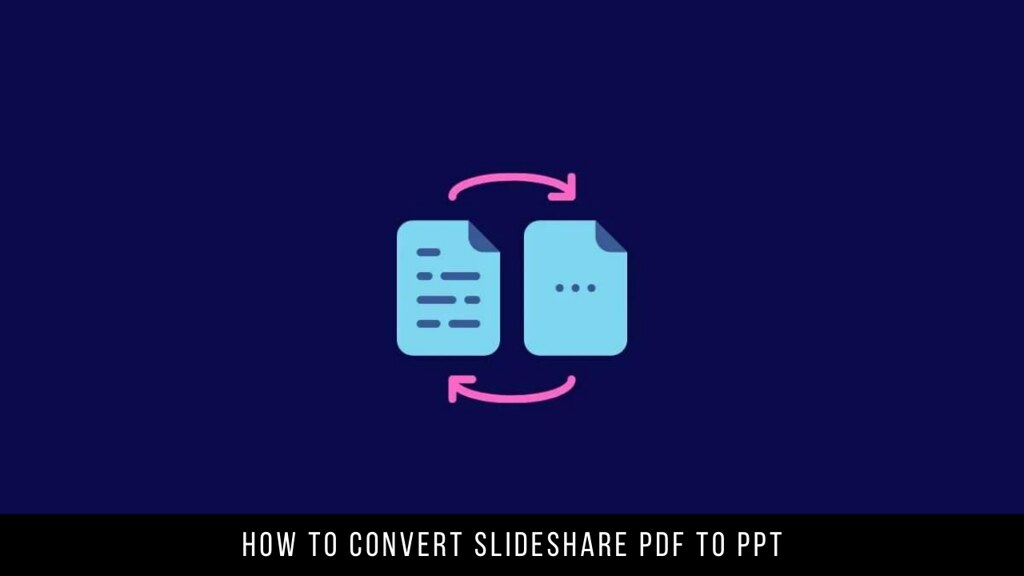 How to Convert Slideshare PDF to PPT