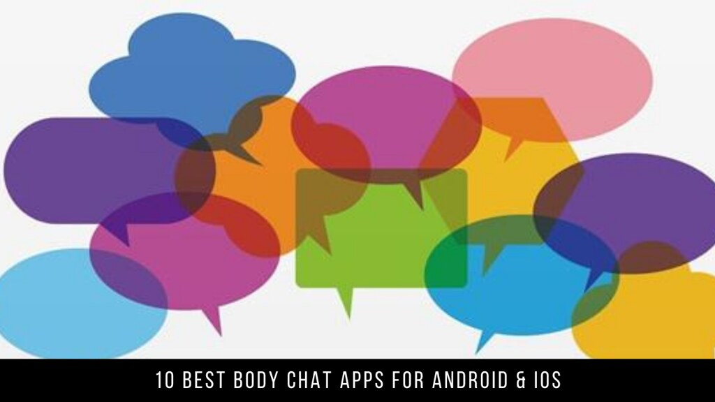 10 Best Body Chat Apps For Android & iOS