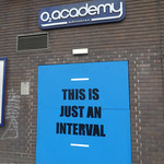 This is just an interval - O2 Academy at Horse Fair