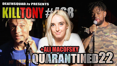 KILL TONY #467 – QUARANTINED #22