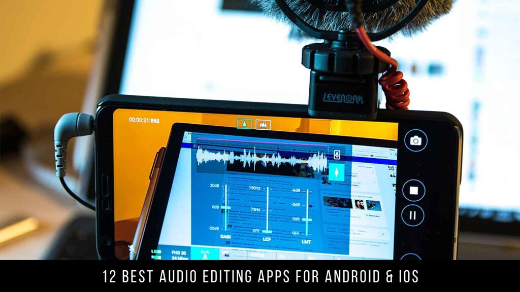 12 Best Audio Editing Apps For Android & iOS