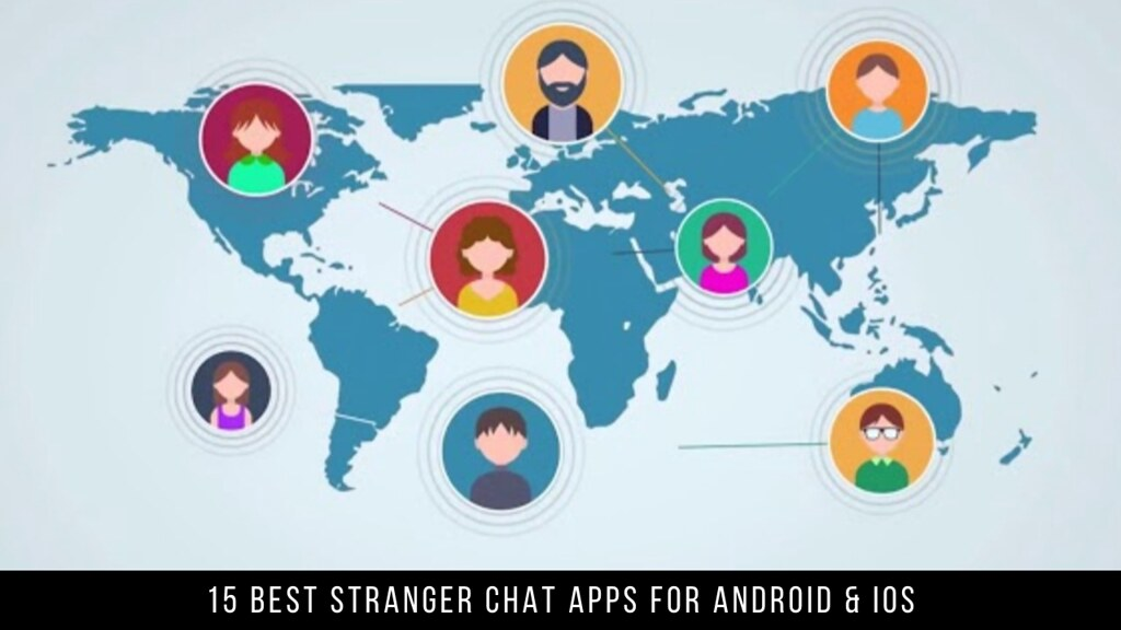 15 Best Stranger Chat Apps For Android & iOS