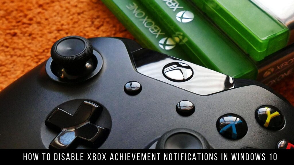 How to Disable Xbox Achievement Notifications in Windows 10