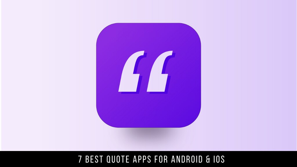 7 Best Quote Apps For Android & iOS