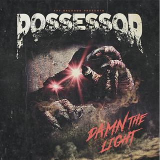 Album Review: Possessor - Damn The Light