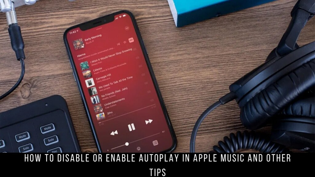 How to Disable or Enable Autoplay in Apple Music and Other Tips