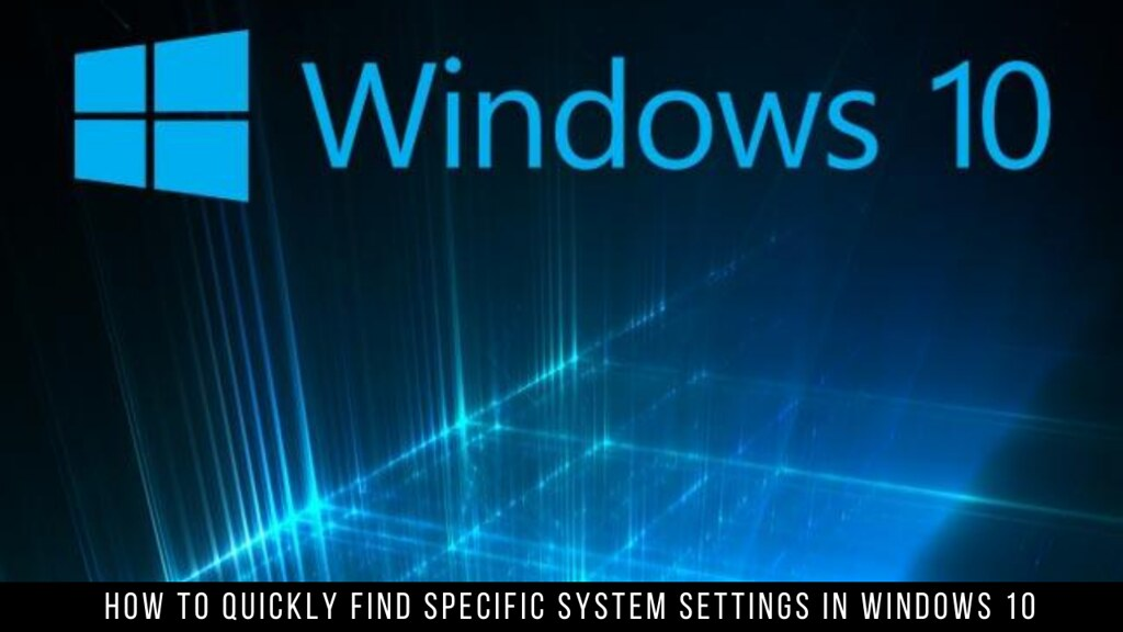 How to Quickly Find Specific System Settings in Windows 10