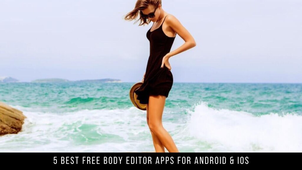 5 Best Free Body Editor Apps For Android & iOS