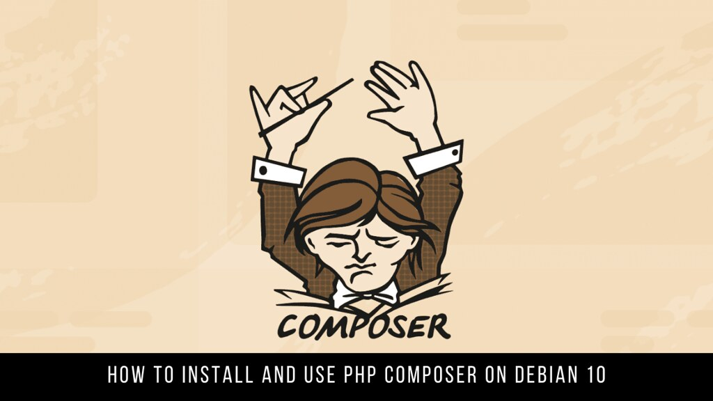 How to Install and Use PHP Composer on Debian 10