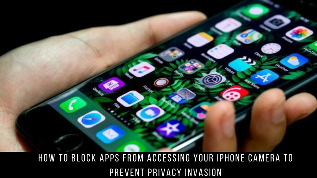 How to Block Apps from Accessing Your iPhone Camera to Prevent Privacy Invasion