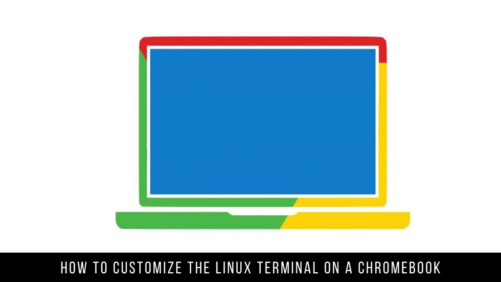 How to Customize the Linux Terminal on a Chromebook