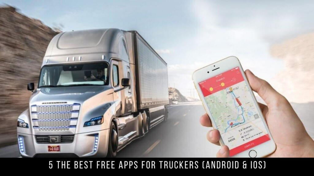 5 The Best Free Apps For Truckers (Android & iOS)