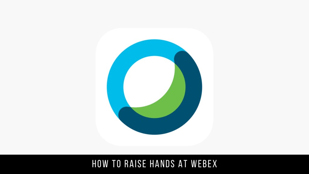 How to Raise Hands at Webex