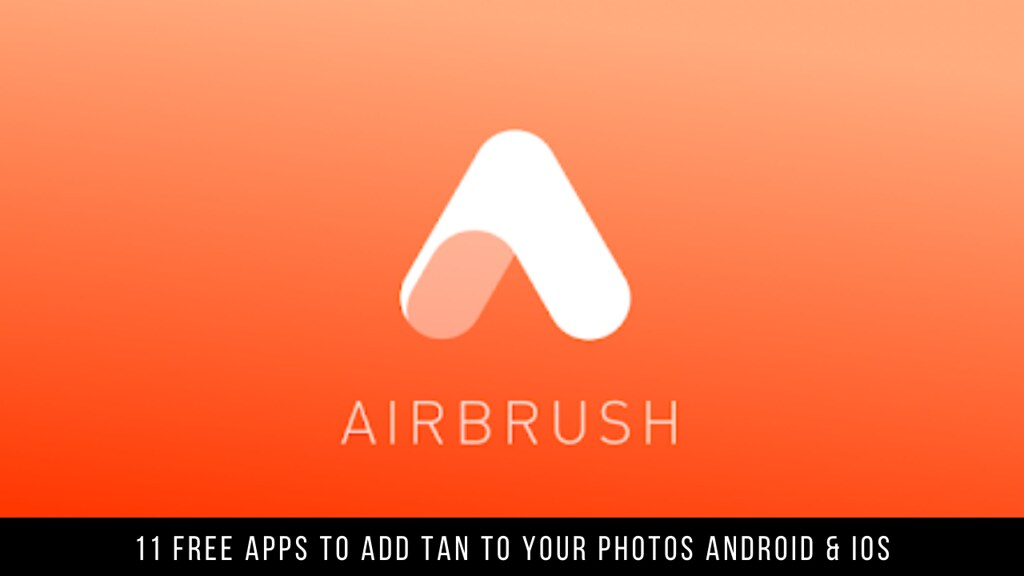 11 Free Apps To Add Tan To Your Photos Android & iOS