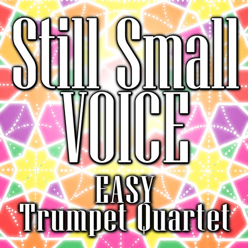 Still Small Voice Easy Trumpet Quartet