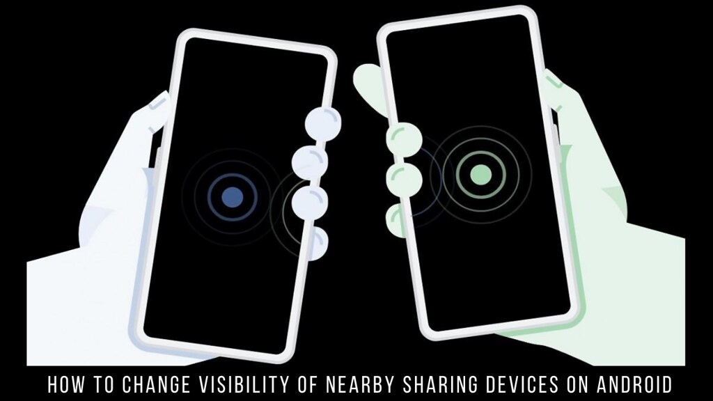 How to Change Visibility of Nearby Sharing Devices on Android