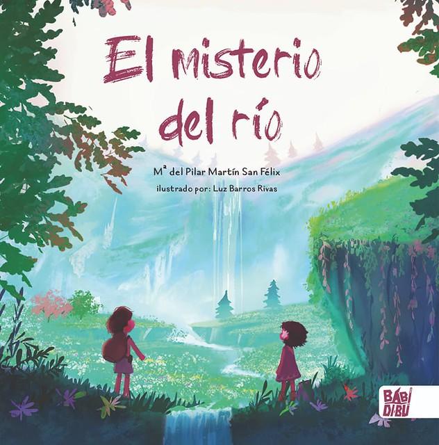 El Misterio del Río - María del Pilar Martín San Félix