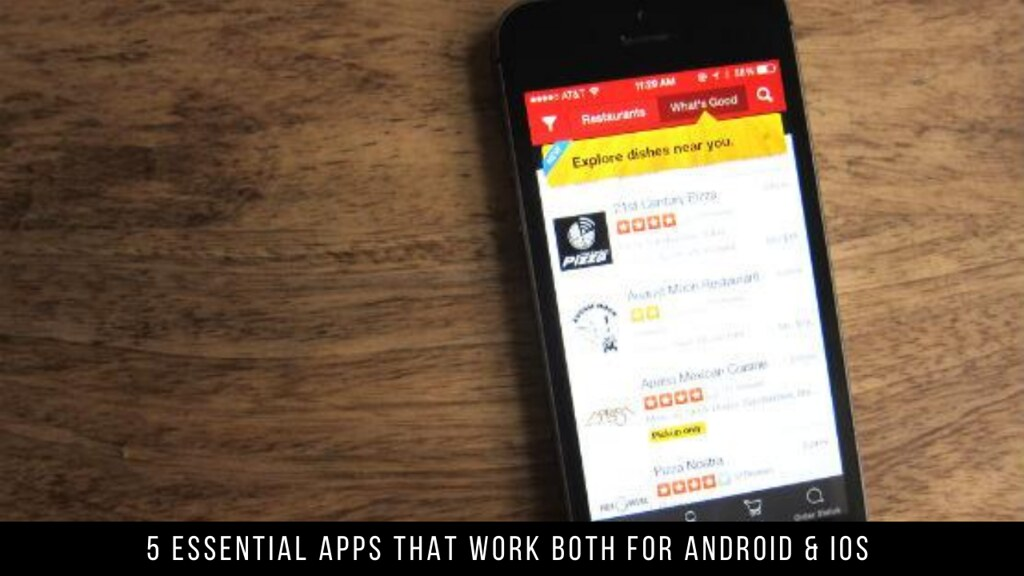 5 Essential Apps That Work Both For Android & iOS