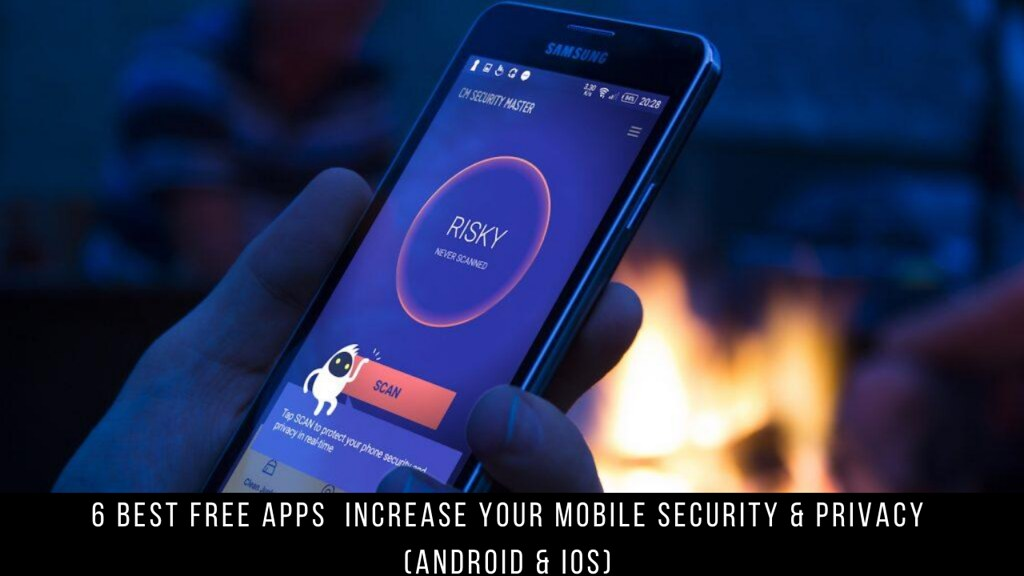 6 Best Free Apps  Increase Your Mobile Security & Privacy (Android & iOS)