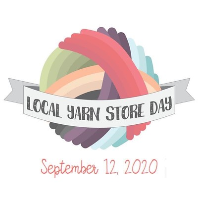 Save the Date - Local Yarn Store Day which was postponed to September 12, 2020 because of COVID-19. More info to follow!